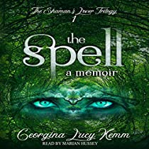 The Spell Audiobook Georgina Lucy Kemm Audible Co Uk