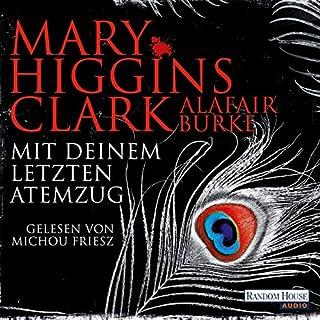 Mit letzten Atemzug     Laurie Moran 5              Autor:                                                                                                                                 Mary Higgins Clark,                                                                                        Alafair Burke                               Sprecher:                                                                                                                                 Michou Friesz                      Spieldauer: 6 Std. und 37 Min.     7 Bewertungen     Gesamt 4,0