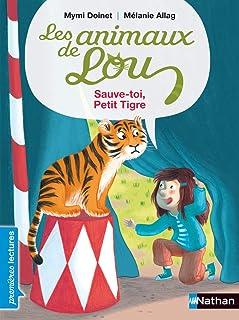 Les animaux de lou: sauve-toi, petit tigre ! (Premières lec