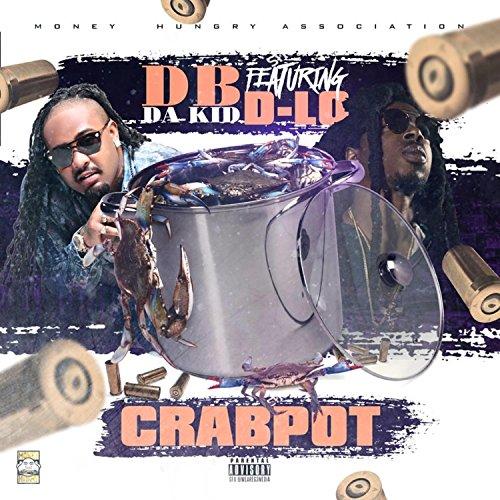 Crab Pot (feat. D-Lo) [Explicit]