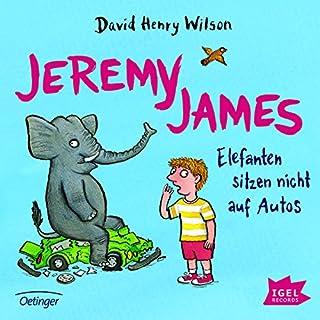 Jeremy James     Elefanten sitzen nicht auf Autos              Autor:                                                                                                                                 David Henry Wilson                               Sprecher:                                                                                                                                 Hermann Lause                      Spieldauer: 1 Std. und 2 Min.     13 Bewertungen     Gesamt 4,9