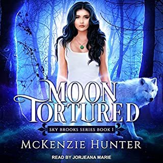 Moon Tortured     Sky Brooks Series, Book 1              By:                                                                                                                                 McKenzie Hunter                               Narrated by:                                                                                                                                 Jorjeana Marie                      Length: 13 hrs and 24 mins     43 ratings     Overall 4.3