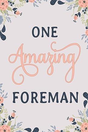 One Amazing Foreman: Foreman Notebook | Foreman Journal | Foreman Workbook | Foreman Memories Journal