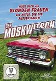 Der Moskwitsch - Hüte Dich vor blonden Frauen und Autos, die die Russen bauen