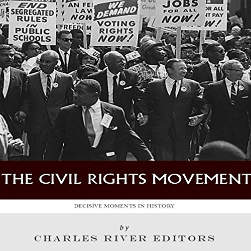 Decisive Moments in History: The Civil Rights Movement audiobook cover art