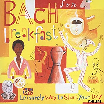 Bach for Breakfast - The Leisurely Way to Start Your Day