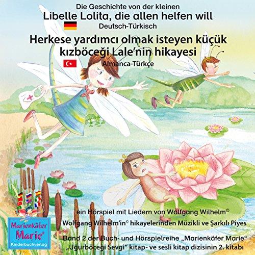 Die Geschichte von der kleinen Libelle Lolita, die allen helfen will. Deutsch-Türkisch audiobook cover art