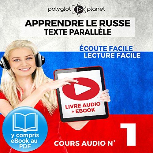Apprendre le Russe - Écoute Facile - Lecture Facile - Texte Parallèle Cours Audio No. 1 [Learn Russian - Audio Course No. 1] audiobook cover art