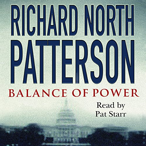Balance of Power                   By:                                                                                                                                 Richard North Patterson                               Narrated by:                                                                                                                                 Pat Starr                      Length: 23 hrs and 55 mins     6 ratings     Overall 4.0