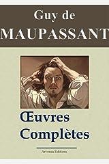 Maupassant : Oeuvres complètes - 67 titres (Annotés et illustrés) (French Edition) Kindle Edition