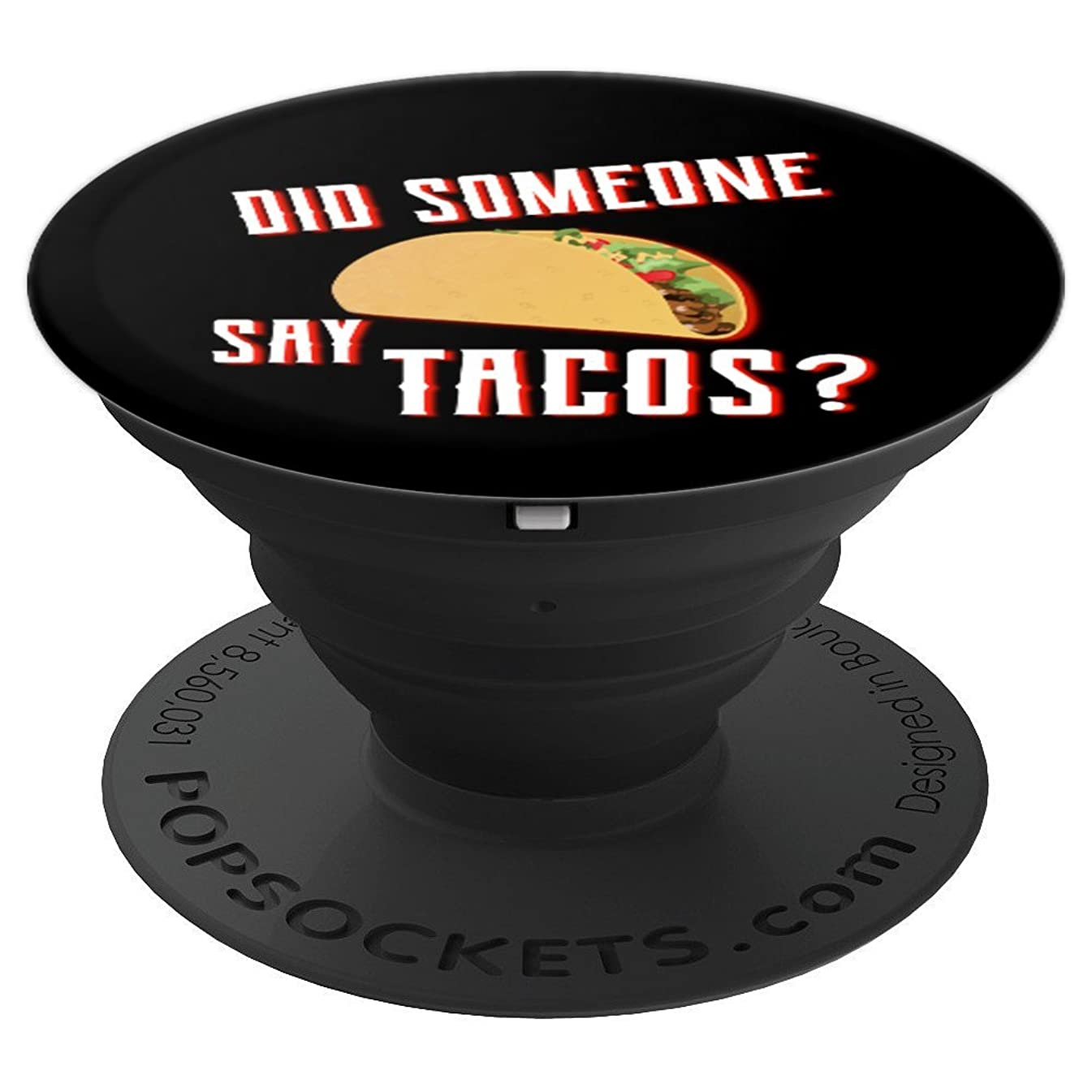 Taco Gifts for Men Did Someone Say Tacos Mexican Food Gift - PopSockets Grip and Stand for Phones and Tablets