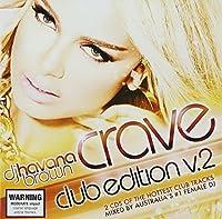 Crave: Club Edition 2 by DJ Havana Brown (2013-06-11)