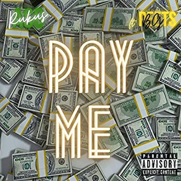 Pay Me (feat. BG Peets)