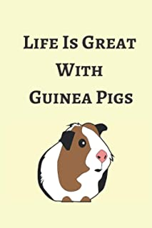 Life Is Great With Guinea Pigs: (6x9 Journal) Lined Notebook, 120 Pages – Cute and Funny Pet Quote on Cream