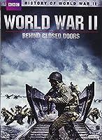 WORLD WAR II: BEHIND CLOSED DOORS