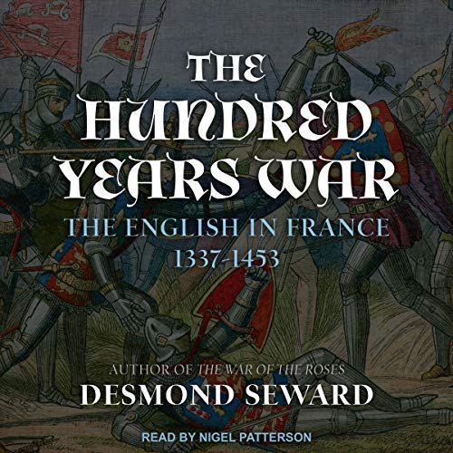 The Hundred Years War Audiobook By Desmond Seward cover art
