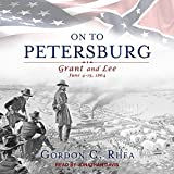 On to Petersburg: Grant and Lee, June 4-15, 1864 books on civil war reconstructions May, 2021