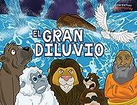 El Gran Diluvio: La Historia del Arca de Noé (Defensores de la Fe)