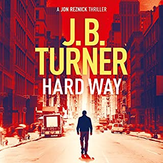Hard Way     A Jon Reznick Thriller, Book 4              By:                                                                                                                                 J. B. Turner                               Narrated by:                                                                                                                                 Jeffrey Kafer                      Length: 5 hrs and 48 mins     55 ratings     Overall 4.5