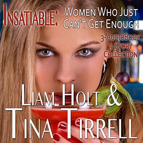 Couverture de Insatiable: Women Who Just Can't Get Enough