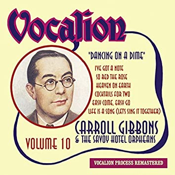 Carroll Gibbons & the Savoy Hotel Orpheans, Vol. 10: Dancing on a Dime