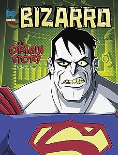 Bizarro: An Origin Story (DC Super-Villains)