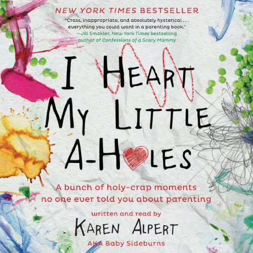 I Heart My Little A-Holes audiobook cover art