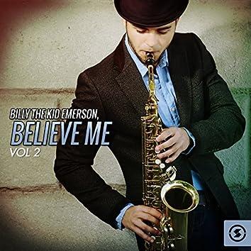 Believe Me, Vol. 2