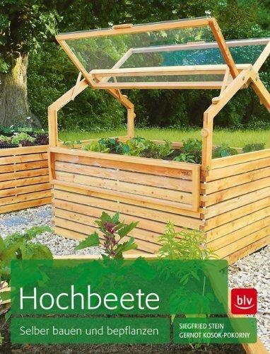 Hochbeete: Selber bauen und bepflanzen von Gernot Kosok-Pokorny (Februar 2013) Broschiert