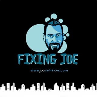 Fixing Joe with Joe Matarese