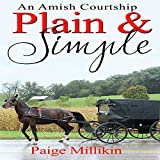 Plain & Simple: An Amish Courtship - Paige Millikin