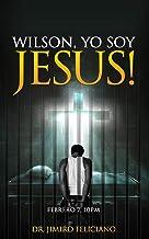 Wilson, Yo Soy Jesus! (Spanish Edition)