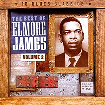 The Best of Elmore James, Vol. 2