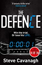 The Defence: Eddie Flynn Book 1: Win the trial. Or lose his