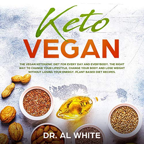 Keto Vegan: The Vegan Ketogenic Diet for Every Day and Everybody. audiobook cover art