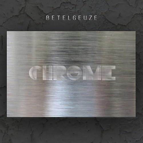 Chrome (Slow Mix) by Betelgeuze on Amazon Music - Amazon com
