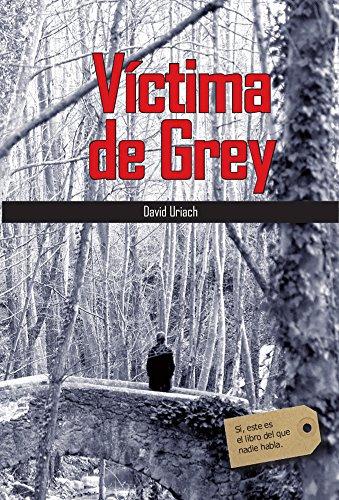 VÍCTIMA DE GREY: Sí, este es el libro del que nadie habla