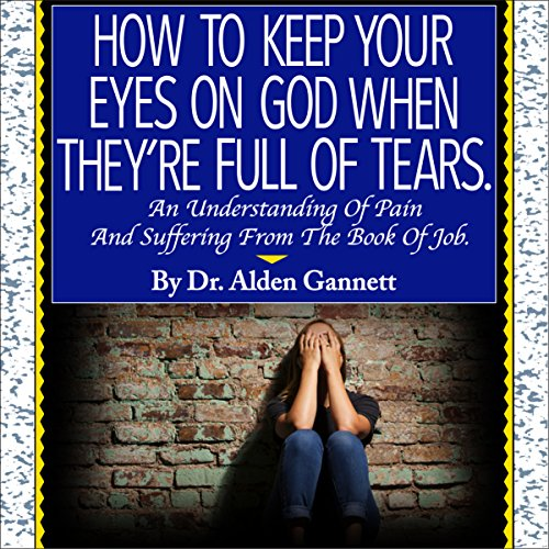 How to Keep Your Eyes on God When They're Full of Tears audiobook cover art