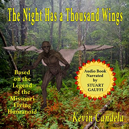 The Night Has a Thousand Wings: Based on the Legend of the Missouri Flying Humanoid Titelbild