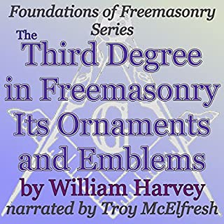 The Third Degree in Freemasonry Its Ornaments and Emblems audiobook cover art