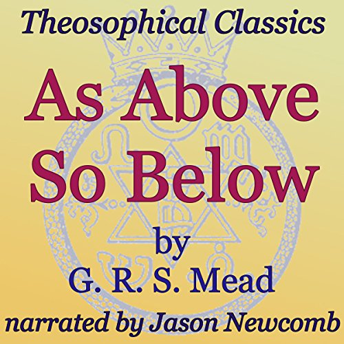 As Above, So Below Audiobook By G.R.S. Mead cover art