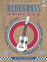 Bluegrass Ukulele: Great Bluegrass Tunes Arranged for Ukulele (A Jumpin' Jim's Ukulele Songbook)