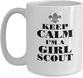 Funny Novelty Gift For Girl Scout Keep Calm I'm a Girl Scout Best Girl Scouts, Brownies, Cookies Coffee Mug 11 or 15 Oz
