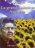 La grande mistica Natuzza. Messaggi dall'aldilà per il nostro tempo