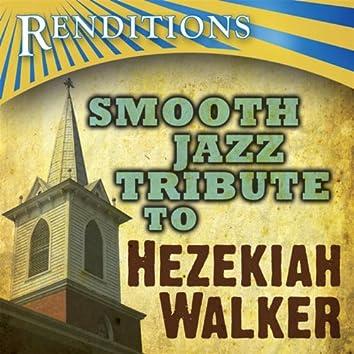 Hezekiah Walker Smooth Jazz Tribute