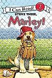 Marley: Strike Three, Marley! (I Can Read Level 2)