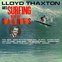 Lloyd Thaxton Goes Surfing With the by CHALLENGERS (2015-07-01)
