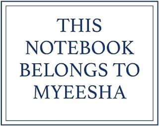 This Notebook Belongs to Myeesha
