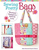 Sewing Pretty Bags: Boutique Designs to Stitch & Love (Design Originals) 12 Easy Projects to Make Your Own Totes, a Backpack, Lunch Bags, Yoga Bag, Dog Carrier, Purse, Boho Bag, Messenger Bag, & More