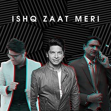 Ishq Zaat Meri - Single